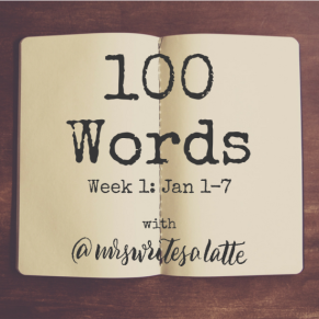100-words-week-1-with-mrs-writes-a-latte